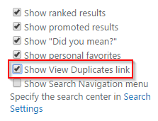 """This can be done by editing the settings of the """"Search results"""" webpart. In the webpart settings in the """"Settings"""" section the """"Show View Duplicates link"""" ..."""